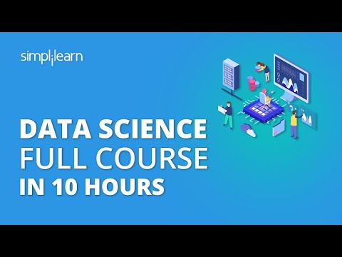Data Science Full Course | Data Science For Beginners | Learn Data Science In 10 Hours | Simplilearn