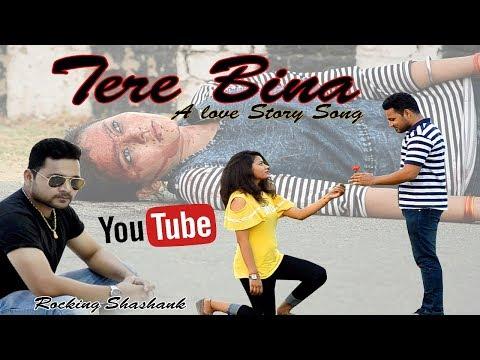 tere-bina-|-love-story-song-|-new-hindi-rap-song-2018-|-heart-touching-sad-song-|-rocking-shashank