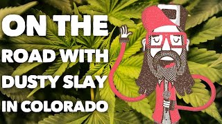 On the Road with Dusty Slay through Colorado!