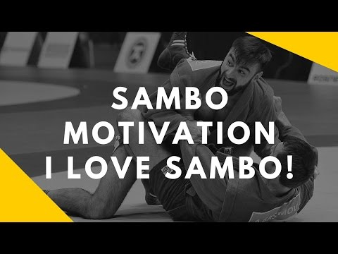 SAMBO Motivation - I Love SAMBO. BEST!!!