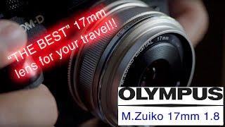 BEST wide prime lens for travel - Olympus M.Zuiko 17mm 1.8 Review