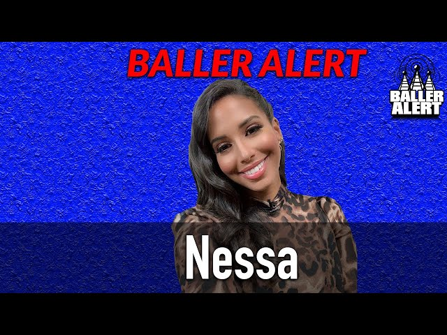 Baller Alert Talks To Colin Kaepernick's Girlfriend Nessa About The National Anthem