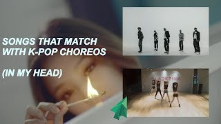 songs that match with k-pop choreos (part 1)