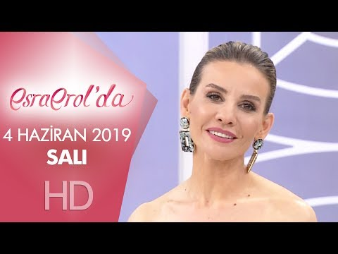 Esra Erol'da 4 Haziran 2019   Salı