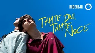 Tamte dni, tamte noce / Call Me by Your Name - Recenzja #348
