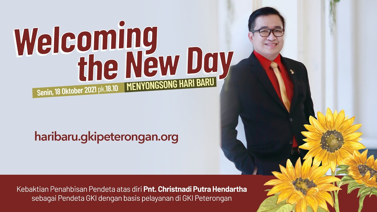 Download WELCOMING THE NEW DAY - Kebaktian Penahbisan Pendeta - Pnt. Christnadi Putra Hendartha
