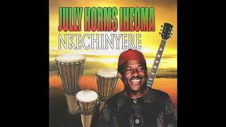 Jully Horms Iheoma - Ije Love - Nigerian Highlife
