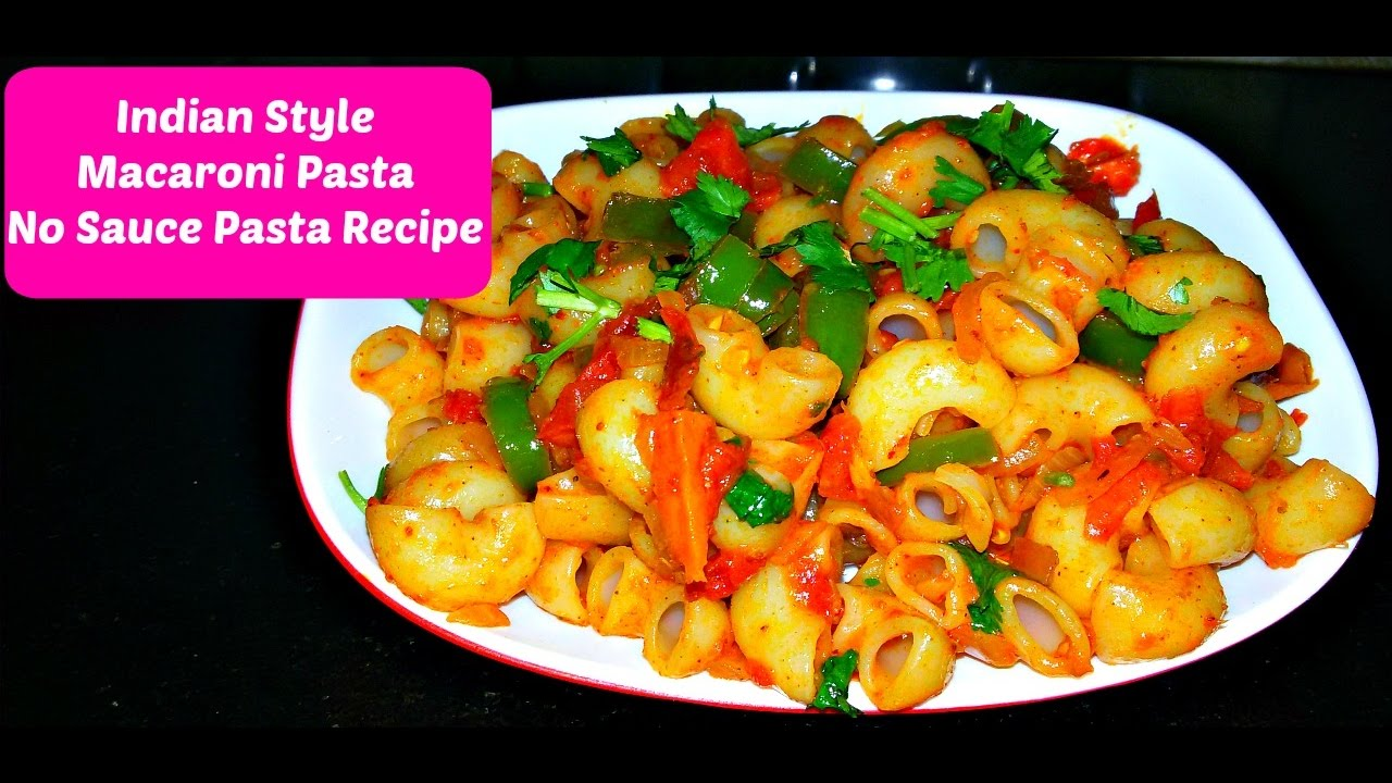 Indian Style Macaroni Pasta Recipe Pasta Without Sauce Recipe Italian Pasta