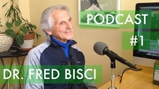 50 YEARS ON RAW FOOD - Dr. Fred Bisci - PODCAST #1