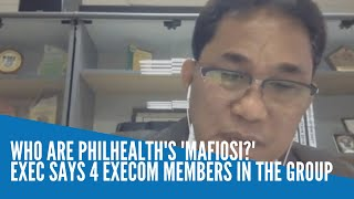 Who are PhilHealth's 'mafiosi?' Exec says 4 execom members in the group