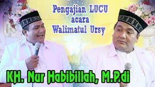 KH. Nur Habibillah, M.P.di Pengajian LUCU acara Walimatul Ursy 17 Januari 2019