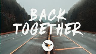 William Black - Back Together (Lyrics) ft. Runn