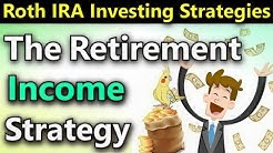 Roth IRA Investing Strategies (What Are Good Investments For a Roth Ira) (Roth  IRA Income Strategy)