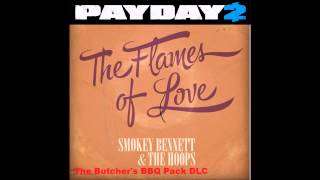 Payday 2 - The Flames of Love (BBQ Weapon DLC Audio Track)