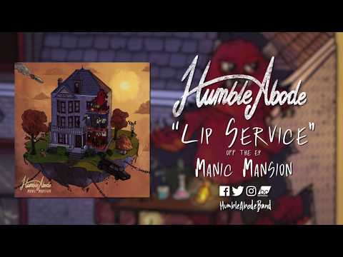 "Humble Abode - Lip Service - ""Manic Mansion"" Out now! Mp3"