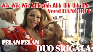 Cover images VIRAL !!! Wik Wik Wik  VERSI DANGDUT DUO SERIGALA PELAN PELAN  ( ah ah.. ih ih.. )