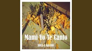 Mami Yo Te Canto