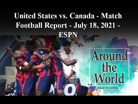 United States vs. Canada - Football Match Report - July 18, 2021 ...