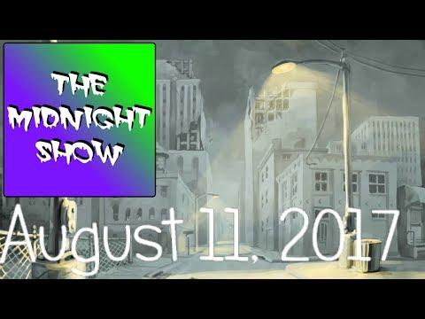 The Midnight Show - 8/11/17 - Irony and Censorship