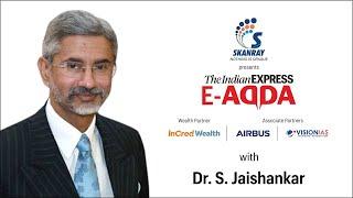 Express E-Adda with Dr S. Jaishankar (Minister of External Affairs)