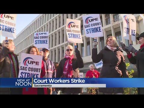 Sacramento Court Employees Go On Strike