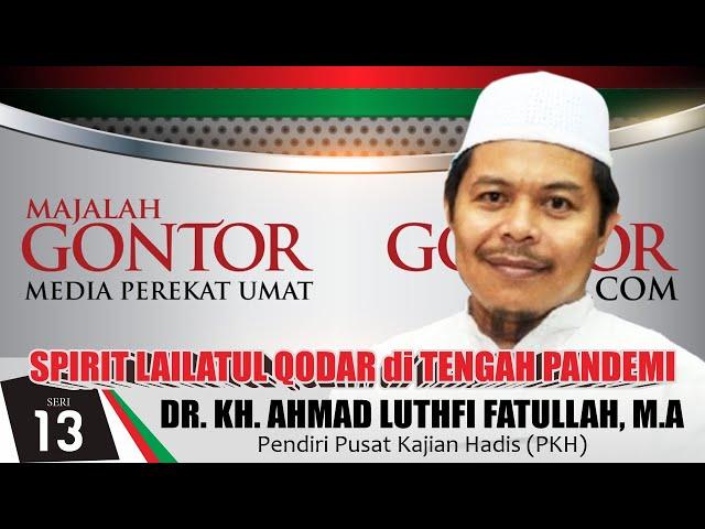 DR. KH. AHMAD LUTHFI FATHULLAH, M.A : Spirit Lailatul Qodar di Tengah Pandemi