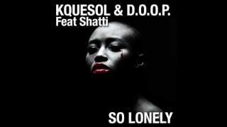 KQUESOL & DOOP so lonely (OSPINA & OSCAR P Main Mix)