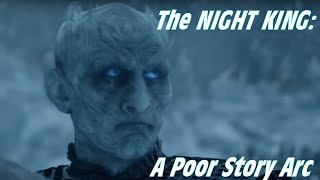 The Night King: A Failed Story Arc (Game of Thrones S8E3)