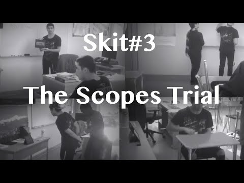 Skit #3: (Silent Movie)  The Scopes Trial