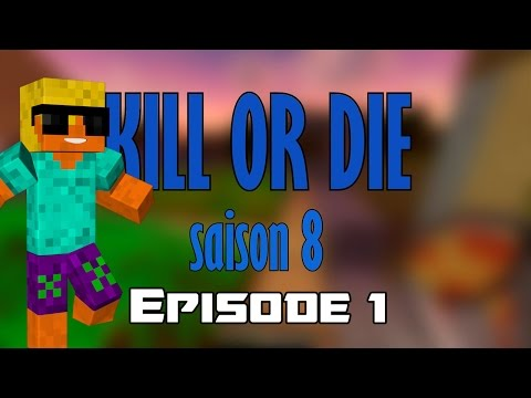 Kill or Die Saison 8 - Episode 1 : This is...
