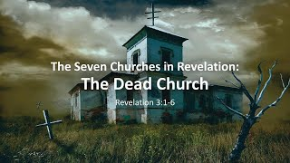 "COTR Sermon 4-4-2021: ""The Seven Churches in Revelation: The Dead Church"""