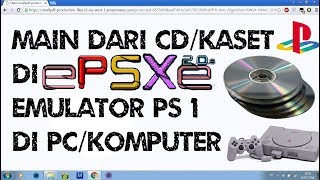 Cara Main PS 1 Dari CD/Kaset Di EPSXE Emulator Playstation 1 Di PC/komputer
