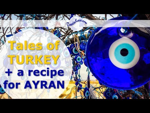 Tales of Turkey plus a Recipe for Turkish Ayran Drink