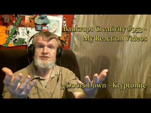 3 Doors Down - Kryptonite : Bankrupt Creativity #953- My Reaction Videos