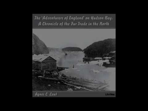 Adventurers of England on Hudson Bay by Agnes C  Laut #audiobook