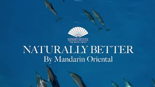 Introducing Naturally Better by Mandarin Oriental