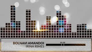 Irina Rimes - Bolnavi Amandoi