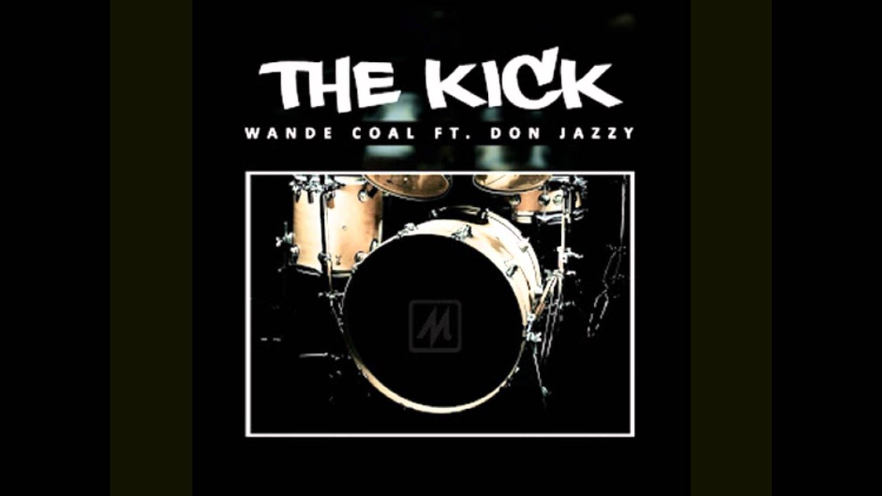 Download Wande Coal - The Kick Ft. Don Jazzy