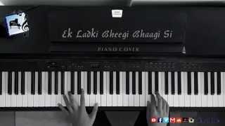 Ek Ladki Bheegi Bhaagi Si (Piano Cover) -- Dhruv Gandhi