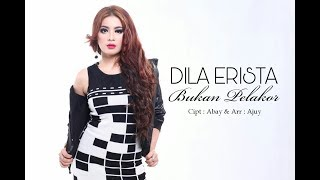DILA ERISTA - BUKAN PELAKOR (music video)