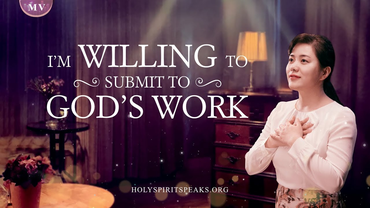 """2019 Christian Music Video """"I'm Willing to Submit to God's Work"""" 