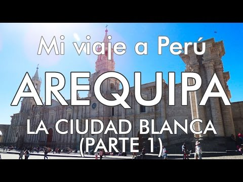 Mi viaje a Perú - 6 - Arequipa (parte 1)