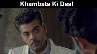 Fox Star Quickies - Bombay Velvet - Khambata Ki Deal
