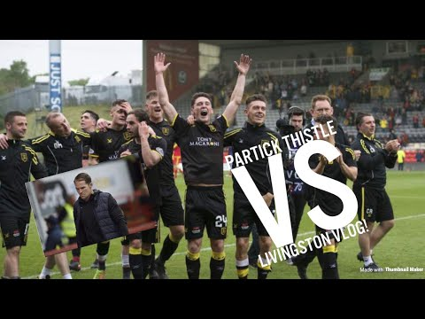 Partick Thistle Vs Livingston Vlog!! RELEGATION PLAY- OFF!!