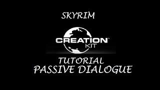 Skyrim Creation Kit Tutorials - Passive Dialogue