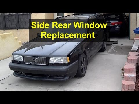 Side rear window removal, installation, replacement, fixed side window - VOTD