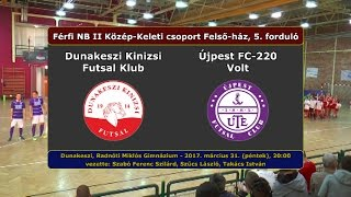 NBII: Dunakeszi Kinizsi - Újpest FC-220 Volt 2-8 (2017.03.31, összefoglaló)