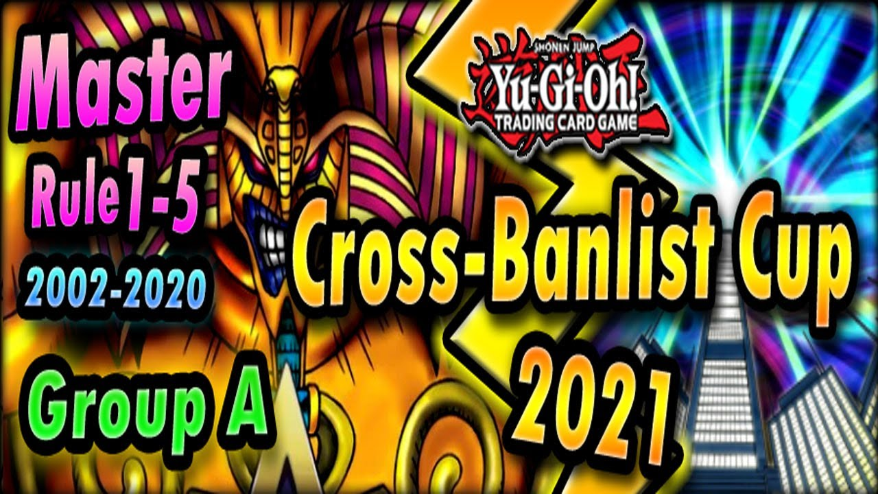 Download Group A   Cross-Banlist Cup 2021