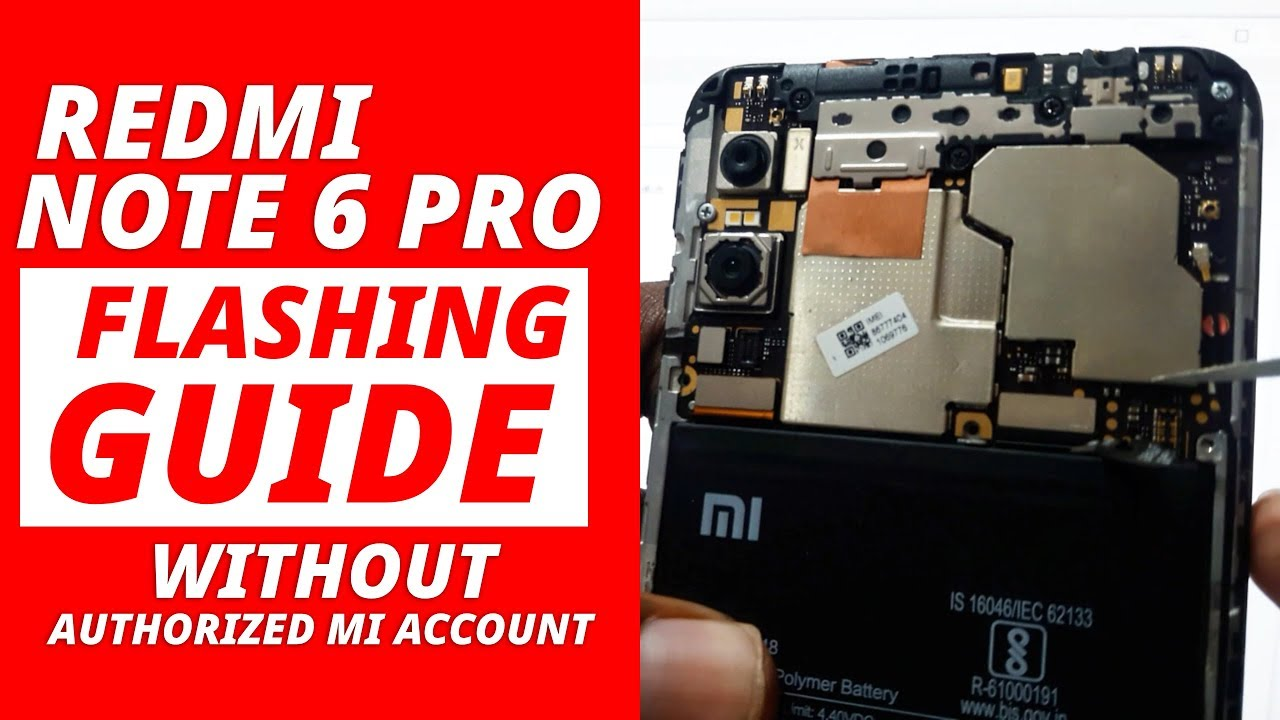 How to Flash Redmi Note 6 Pro without Authorized Mi Account