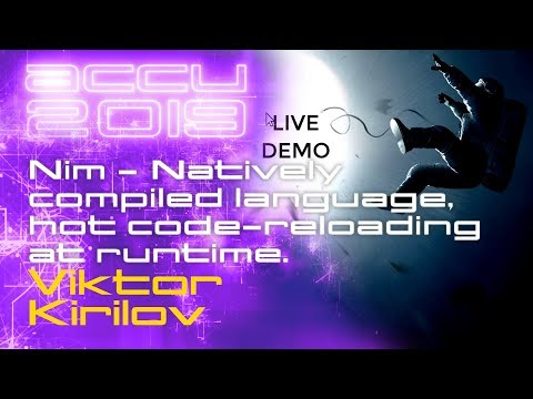 Nim - First natively compiled language with hot code-reloading at runtime - Viktor  [ACCU 19] thumbnail